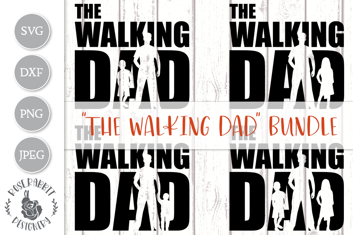 Download Free The Walking Dad Bundle Cut Files Graphic By Rose Rabbit for Cricut Explore, Silhouette and other cutting machines.