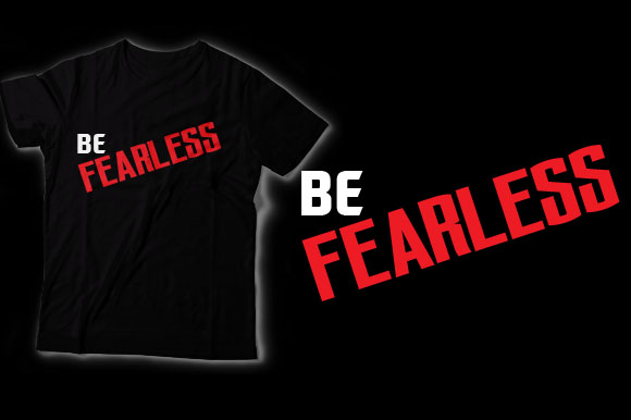 Download Free Be Fearless Grafico Por Shirtgraphic Creative Fabrica for Cricut Explore, Silhouette and other cutting machines.