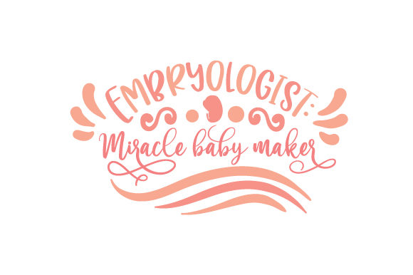 Embryologist: Miracle Baby Maker Work Craft Cut File By Creative Fabrica Crafts