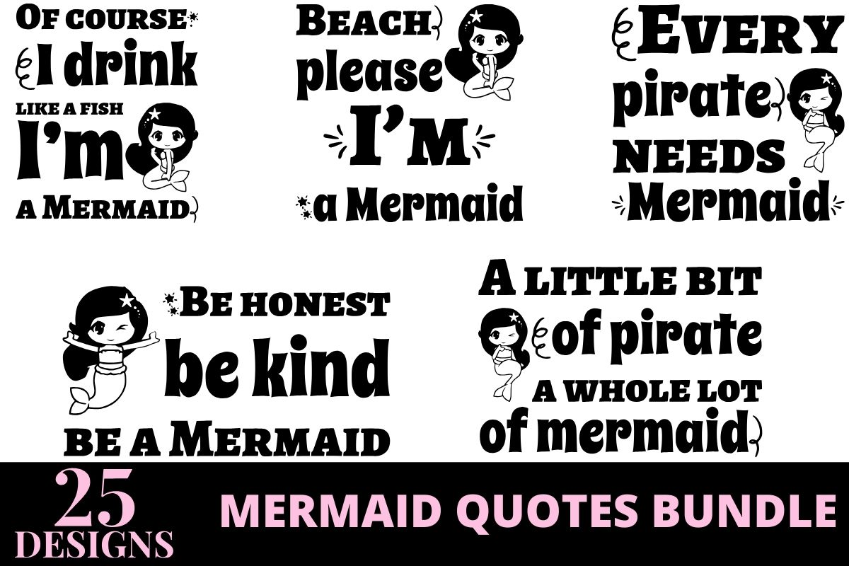 Download Free 25 Mermaid Quotes Bundle Bundle Creative Fabrica for Cricut Explore, Silhouette and other cutting machines.