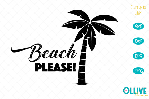 Download Free Beach Please Vacation Graphic By Ollivestudio Creative Fabrica for Cricut Explore, Silhouette and other cutting machines.