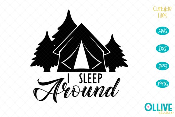 Download Free Camping I Sleep Around Graphic By Ollivestudio Creative Fabrica for Cricut Explore, Silhouette and other cutting machines.
