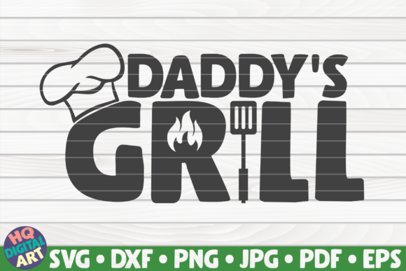 Download Free Daddy S Grill Barbecue Quote Graphic By Mihaibadea95 for Cricut Explore, Silhouette and other cutting machines.