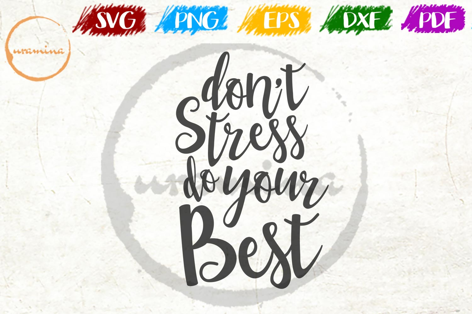 Download Free Don T Stress Do Your Best Graphic By Uramina Creative Fabrica for Cricut Explore, Silhouette and other cutting machines.