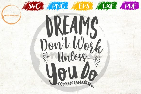 Download Free Dream Don T Work Unless You Do Graphic By Uramina Creative Fabrica for Cricut Explore, Silhouette and other cutting machines.