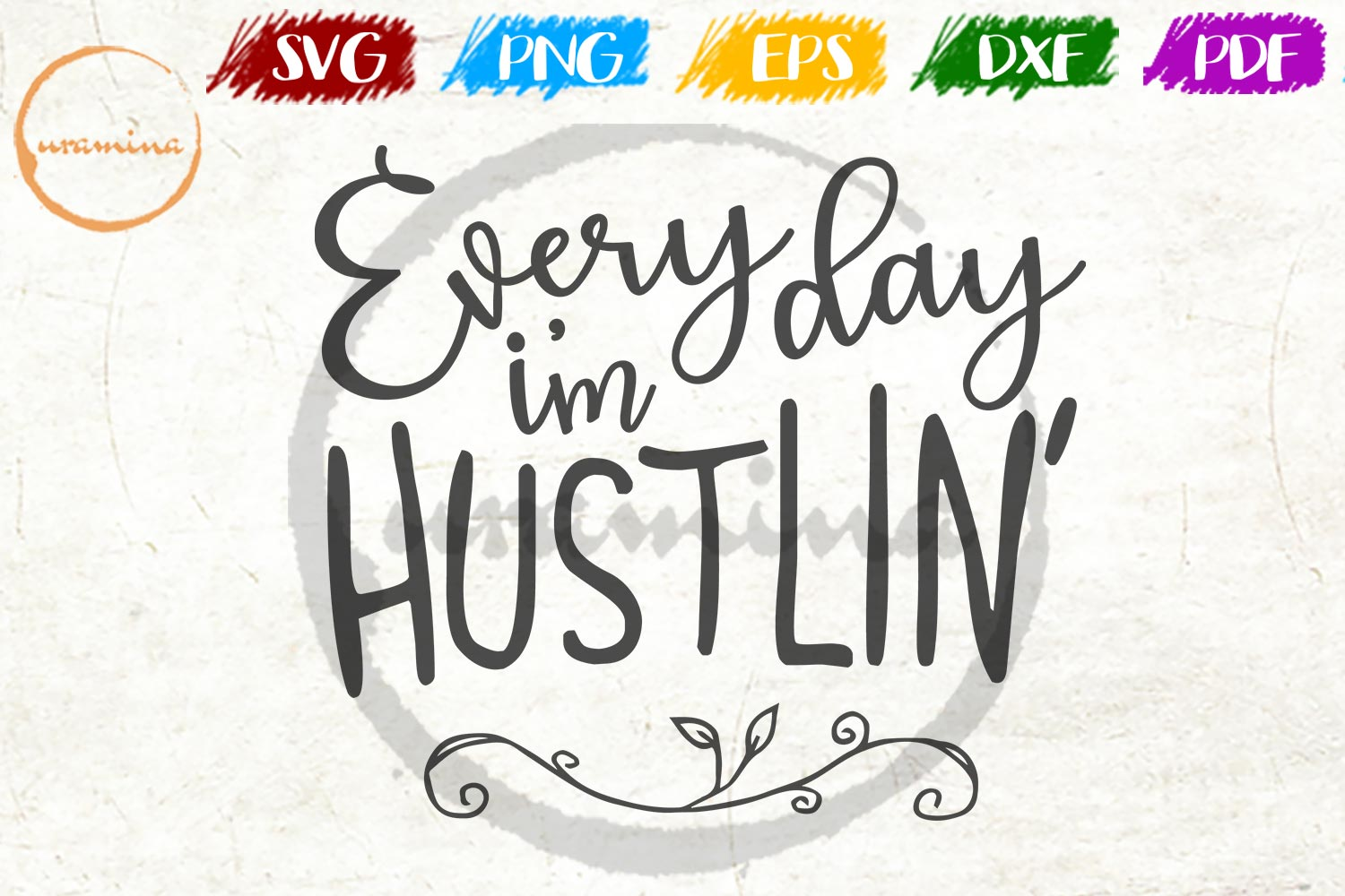 Download Free Everyday I M Hustlin Graphic By Uramina Creative Fabrica for Cricut Explore, Silhouette and other cutting machines.