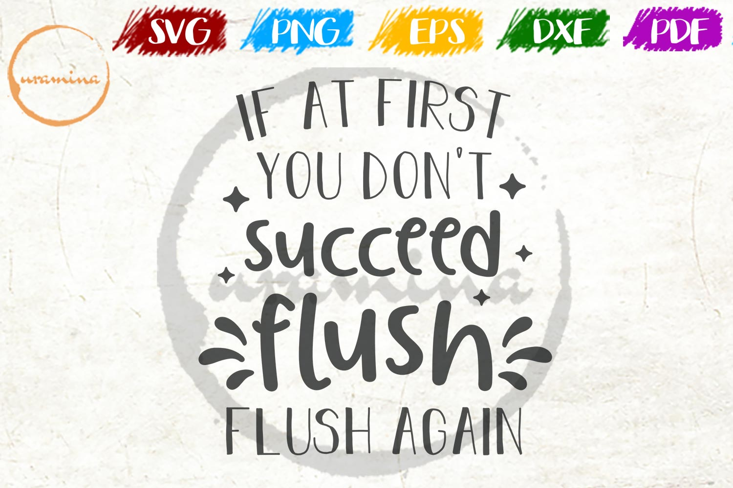 Download Free Flush Flush Again If At First You Don T Graphic By Uramina for Cricut Explore, Silhouette and other cutting machines.