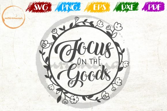 Download Free Focus On The Good Graphic By Uramina Creative Fabrica for Cricut Explore, Silhouette and other cutting machines.