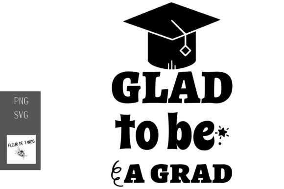 Print on Demand: Glad to Be a Grad Graphic Print Templates By Fleur de Tango