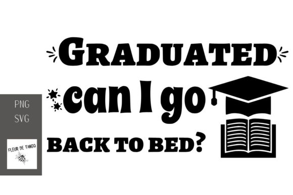 Print on Demand: Graduated Can I Go Back to Bed? Graphic Print Templates By Fleur de Tango