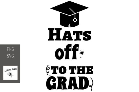 Download Free Hats Off To The Grad Graphic By Fleur De Tango Creative Fabrica for Cricut Explore, Silhouette and other cutting machines.
