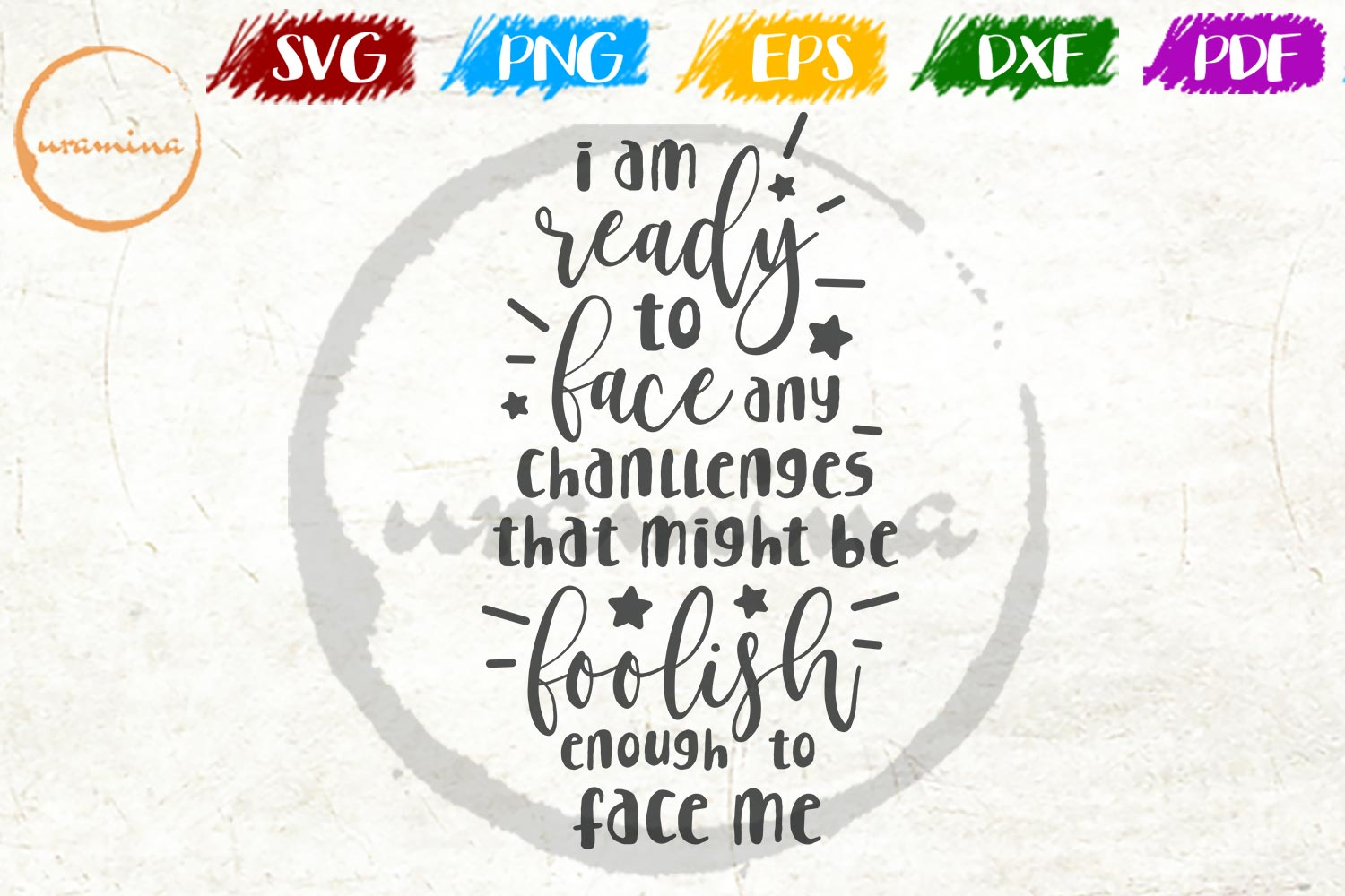 Download Free I Am Ready To Face Any Challenges Graphic By Uramina Creative for Cricut Explore, Silhouette and other cutting machines.