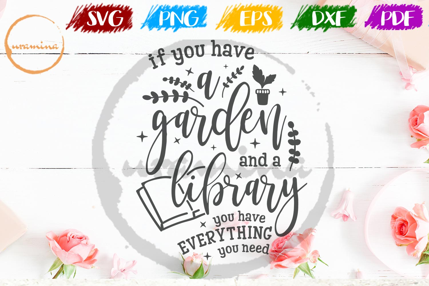 Download Free If You Have A Garden And A Library Graphic By Uramina Creative for Cricut Explore, Silhouette and other cutting machines.