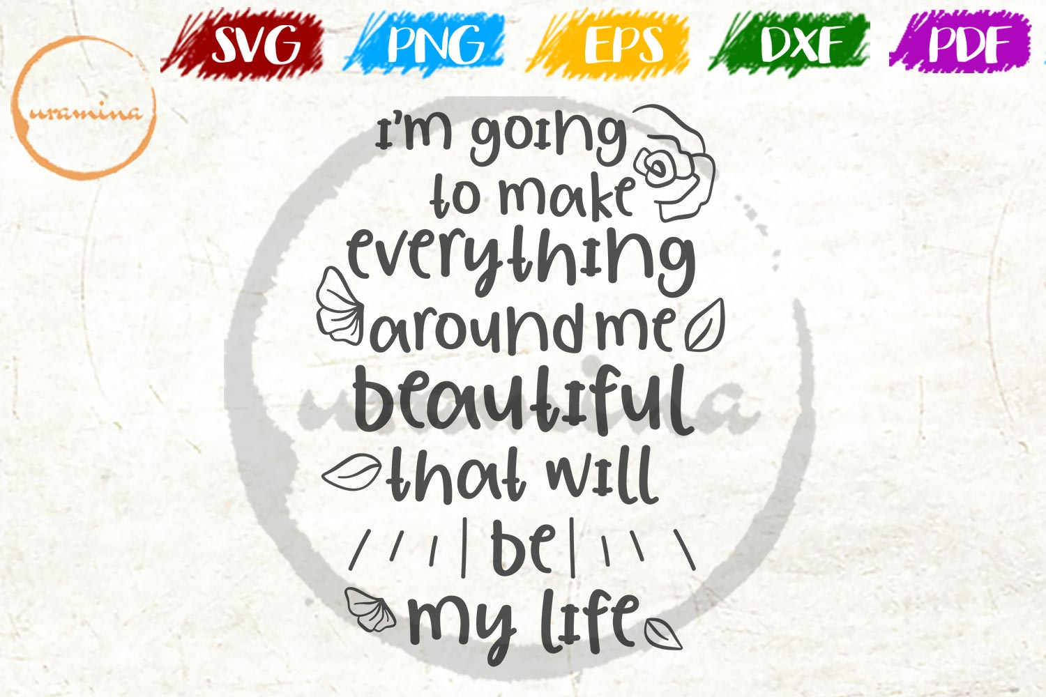 Download Free I M Going To Make Everything Around Me Graphic By Uramina for Cricut Explore, Silhouette and other cutting machines.