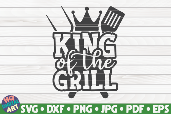 Download Free King Of The Grill Barbecue Quote Graphic By Mihaibadea95 for Cricut Explore, Silhouette and other cutting machines.