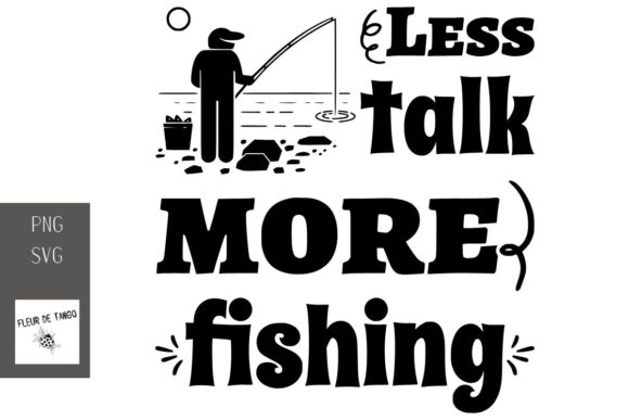Download Free Less Talk More Fishing Graphic By Fleur De Tango Creative Fabrica for Cricut Explore, Silhouette and other cutting machines.