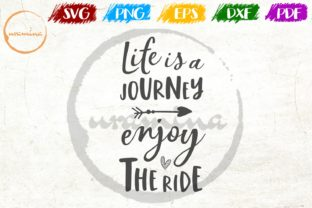 Print on Demand: Life is a Journey Enjoy the Ride Graphic Crafts By Uramina