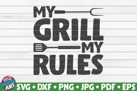 Download Free My Grill My Rules Barbecue Quote Graphic By Mihaibadea95 for Cricut Explore, Silhouette and other cutting machines.