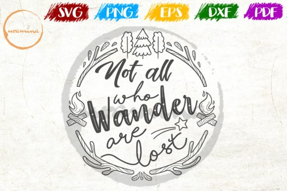 Download Free Not All Wander Are Lost Graphic By Uramina Creative Fabrica for Cricut Explore, Silhouette and other cutting machines.