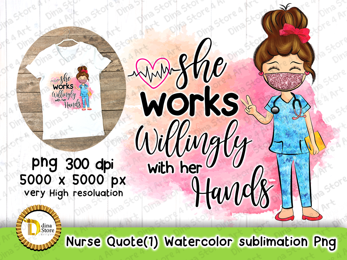 Download Free Nurse Quote 1 Watercolor Sublimation Graphic By Dina Store4art for Cricut Explore, Silhouette and other cutting machines.