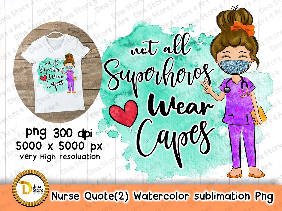 Download Free Nurse Quote 2 Watercolor Sublimation Graphic By Dina Store4art Creative Fabrica for Cricut Explore, Silhouette and other cutting machines.