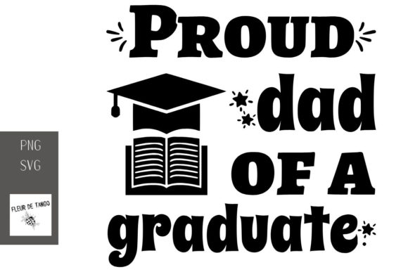 Print on Demand: Proud Dad of a Graduate Graphic Print Templates By Fleur de Tango