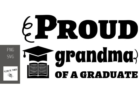 Print on Demand: Proud Grandma of a Graduate Graphic Print Templates By Fleur de Tango