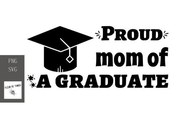 Download Free Proud Mom Of A Graduate Graphic By Fleur De Tango Creative Fabrica for Cricut Explore, Silhouette and other cutting machines.