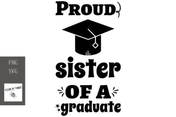 Print on Demand: Proud Sister of a Graduate Graphic Print Templates By Fleur de Tango