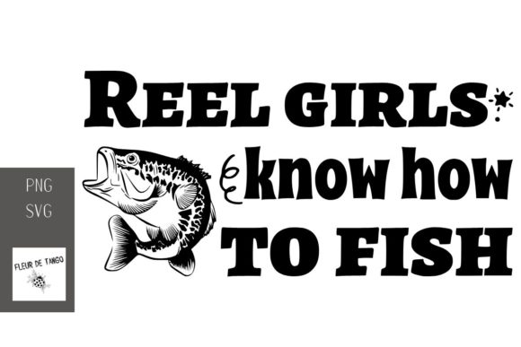 Print on Demand: Reel Girls Know How to Fish Graphic Print Templates By Fleur de Tango