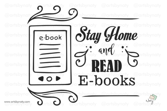 Download Free Stay Home And Read E Books Quote Graphic By Artsbynaty for Cricut Explore, Silhouette and other cutting machines.