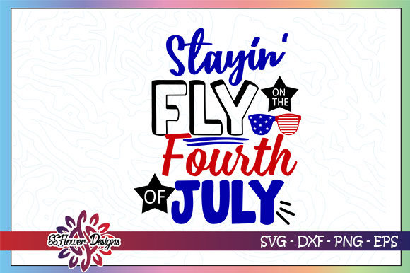 Download Free Stayin Fly On The 4th Of July Graphic By Ssflower Creative for Cricut Explore, Silhouette and other cutting machines.