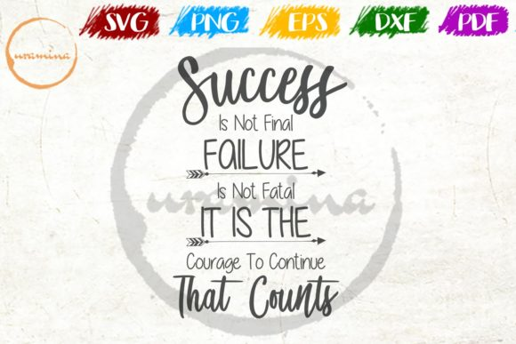 Download Free Success Is Not Final Failure Graphic By Uramina Creative Fabrica for Cricut Explore, Silhouette and other cutting machines.