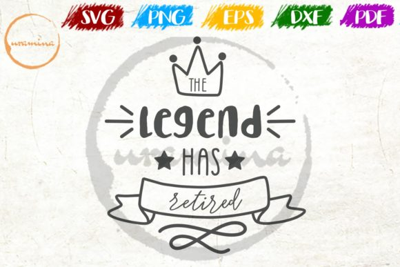 Download Free The Legend Has Retired Graphic By Uramina Creative Fabrica for Cricut Explore, Silhouette and other cutting machines.