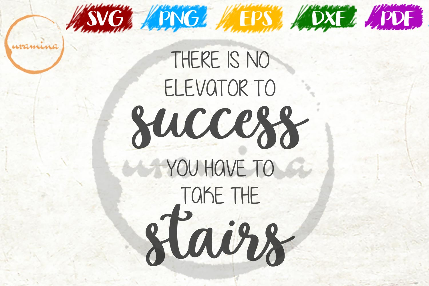 Download Free There Is No Elevator To Success You Have Graphic By Uramina for Cricut Explore, Silhouette and other cutting machines.