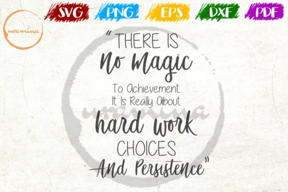 Download Free There Is No Magic To Achievement Graphic By Uramina Creative for Cricut Explore, Silhouette and other cutting machines.