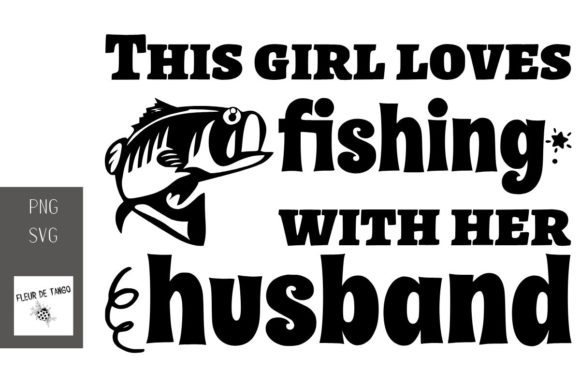 Print on Demand: This Girl Loves Fishing with Her Husband Graphic Print Templates By Fleur de Tango