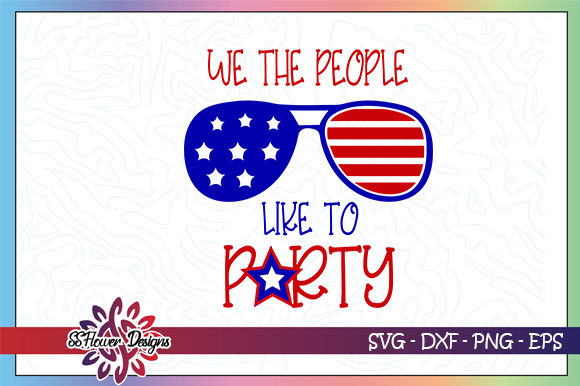 Download Free We Are The People Like To Party Graphic By Ssflower Creative Fabrica for Cricut Explore, Silhouette and other cutting machines.