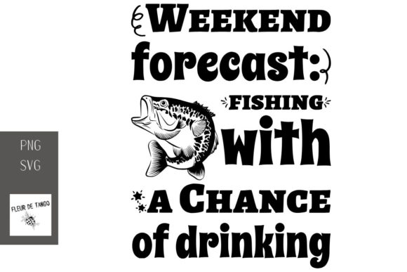 Download Free Weekend Forecast Fishing With A Chance Graphic By Fleur De Tango Creative Fabrica for Cricut Explore, Silhouette and other cutting machines.