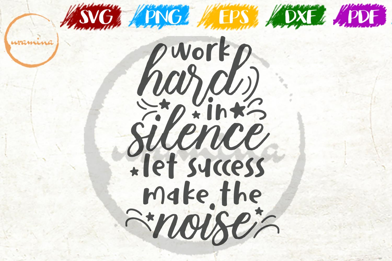 Download Free Work Hard In Silence Let Success Graphic By Uramina Creative for Cricut Explore, Silhouette and other cutting machines.