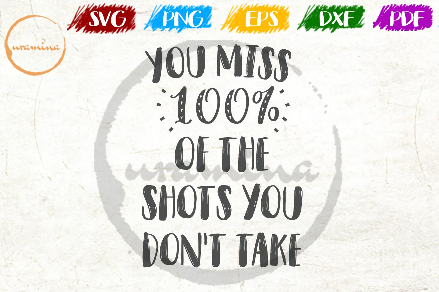 You Miss 100 Of The Shots You Don T Graphic By Uramina