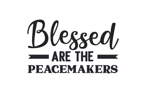 Blessed Are the Peacemakers Religion Plotterdatei von Creative Fabrica Crafts