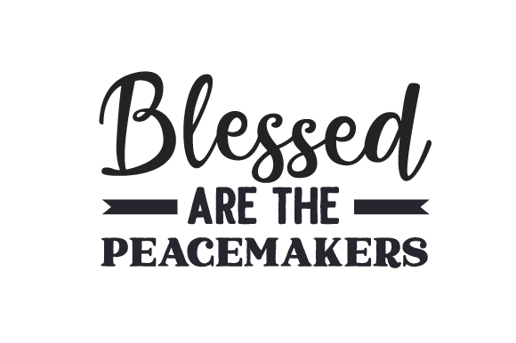 Download Free Blessed Are The Peacemakers Svg Cut File By Creative Fabrica for Cricut Explore, Silhouette and other cutting machines.