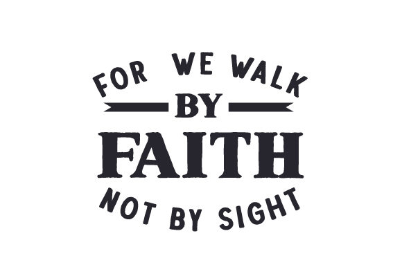 For We Walk by Faith, Not by Sight Religion Plotterdatei von Creative Fabrica Crafts