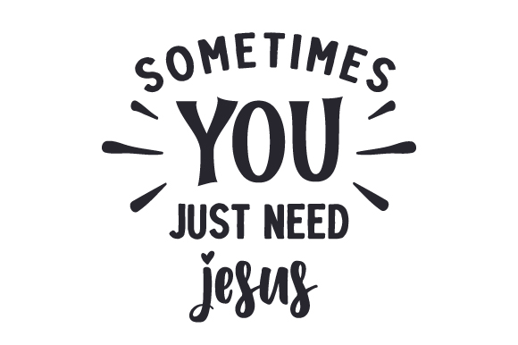 Download Free Sometimes You Just Need Jesus Svg Cut File By Creative Fabrica for Cricut Explore, Silhouette and other cutting machines.