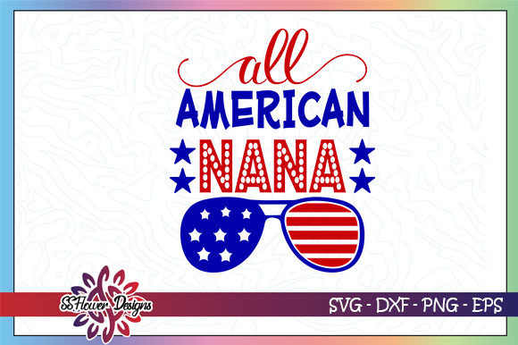 Download Free All American Nana Sunglasses Graphic By Ssflower Creative Fabrica for Cricut Explore, Silhouette and other cutting machines.