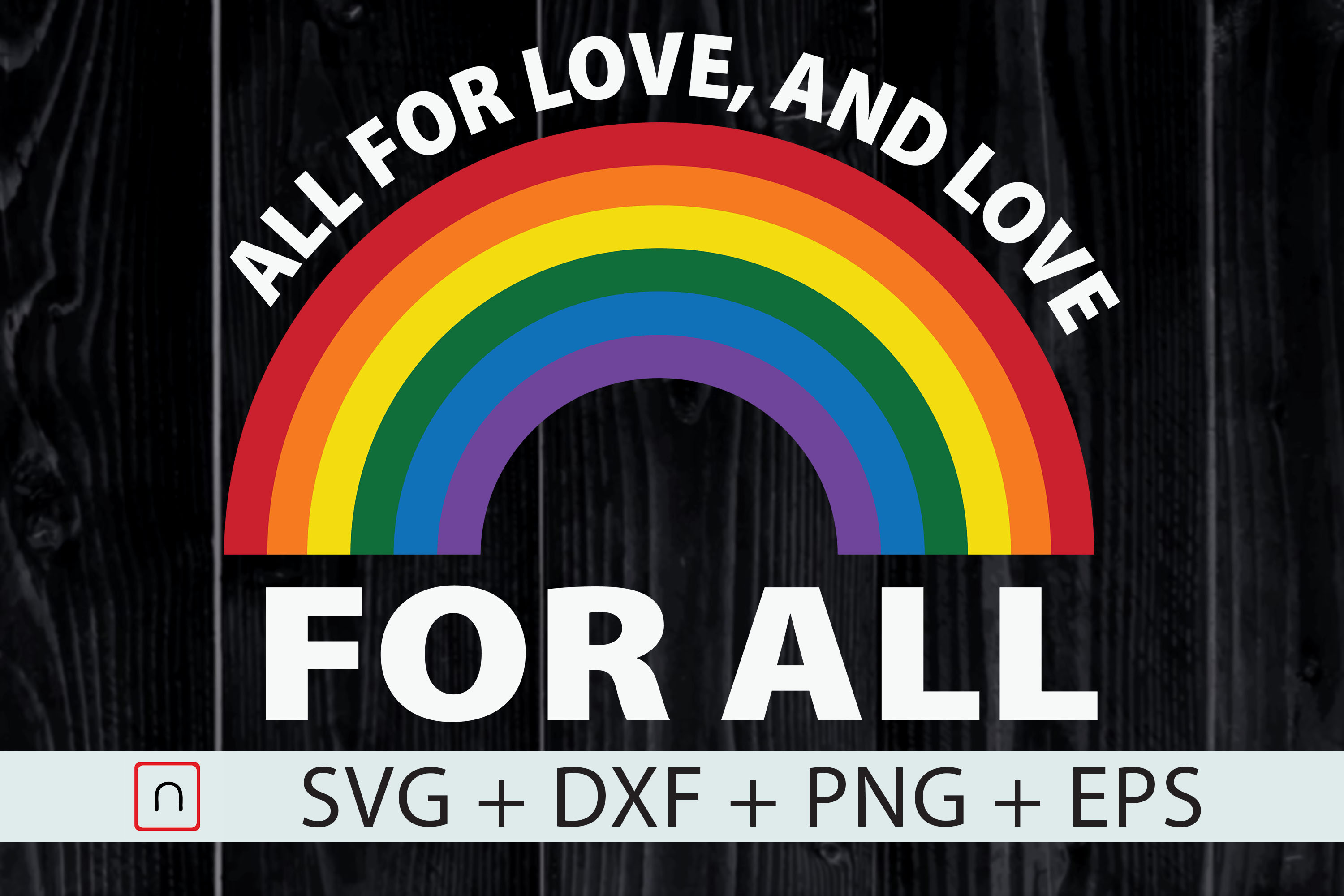 Download Free All For Love And Love For All Lgbt Flag Graphic By Novalia for Cricut Explore, Silhouette and other cutting machines.