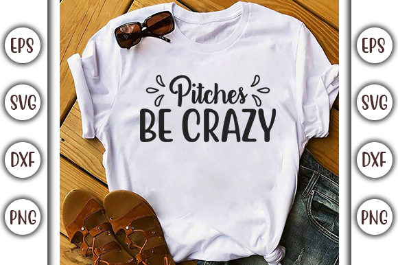 Download Free Baseball Design Pitches Be Crazy Graphic By Graphicsbooth for Cricut Explore, Silhouette and other cutting machines.