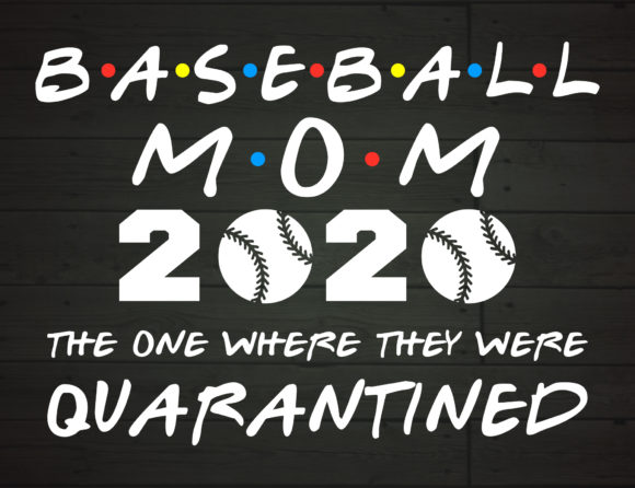 Download Free Baseball Mom 2020 Quarantined Graphic By Nicetomeetyou for Cricut Explore, Silhouette and other cutting machines.