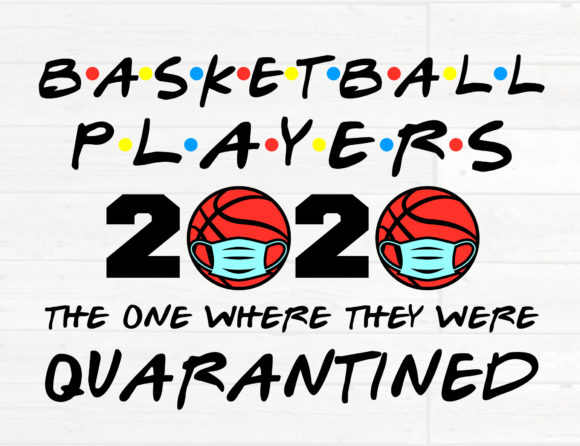 Download Free Basketball Players 2020 Quarantined Graphic By Nicetomeetyou for Cricut Explore, Silhouette and other cutting machines.